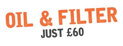 Oil & Filter Just £40